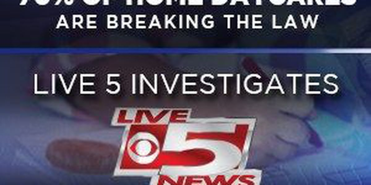 Live 5 Investigates: In-Home Daycares